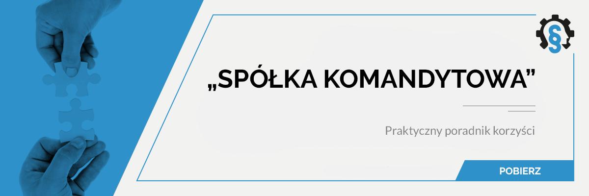 Previous Next Poradnik pt. Spółka komandytowa